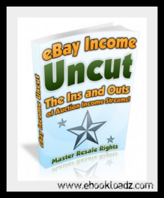 Product picture eBay Income Uncut Ebook With Master Resell Rights