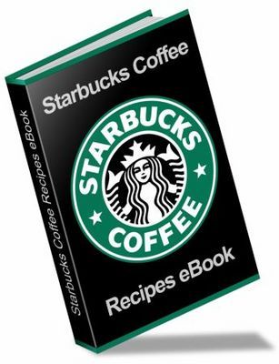 Product picture NEW STARBUCKS COFFEE & DESSERT RECIPES EBOOK + RESELL RIGHTS
