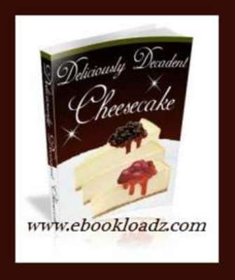 Product picture 90 Deliciously Decadent Cheesecake Recipes Ebook + Resell