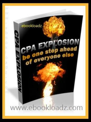 Product picture CPA Explosion One Step Ahead Of Everyone Else Ebook With Master Resell Rights !!
