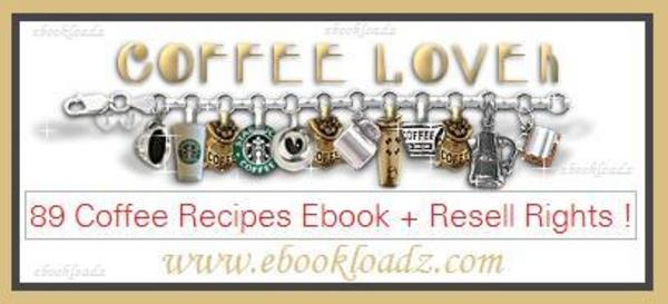 Product picture 89 Original Recipes for Coffee Lovers ebook + Resell Rights