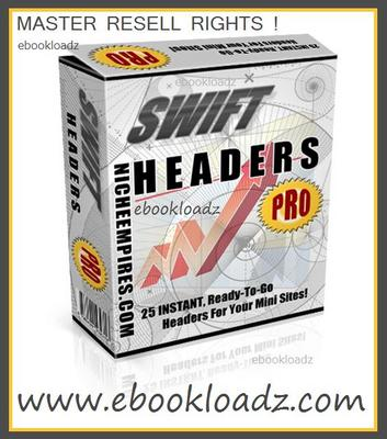 Product picture Swift Headers Pro With Master Resell Rights ! 25 Instant -  Ready To Go For your Mini Site !